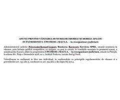 ANUNŢ PRIVIND VÂNZAREA BUNURILOR IMOBILE SI MOBILE AFLATE IN PATRIMONIUL UPETROM 1 MAI S.A.